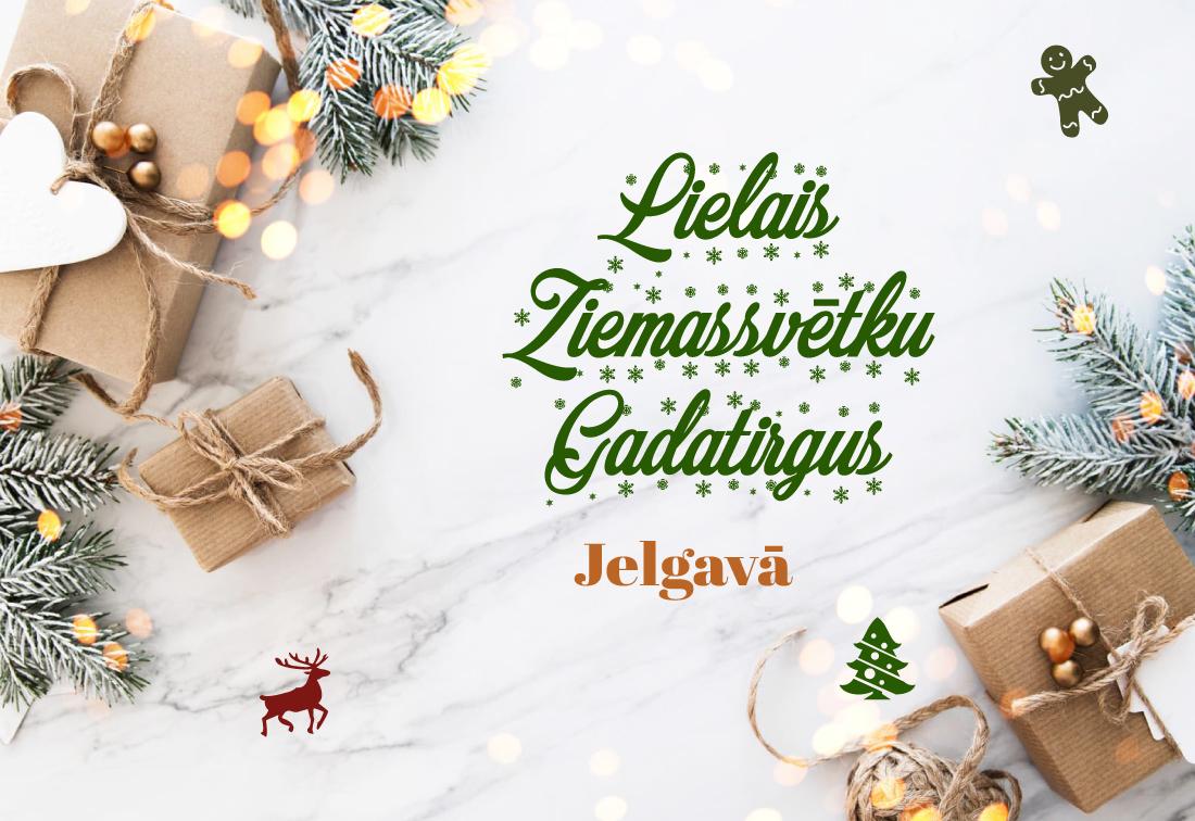 Lielais Ziemassvētku Gadatirgus Jelgavā