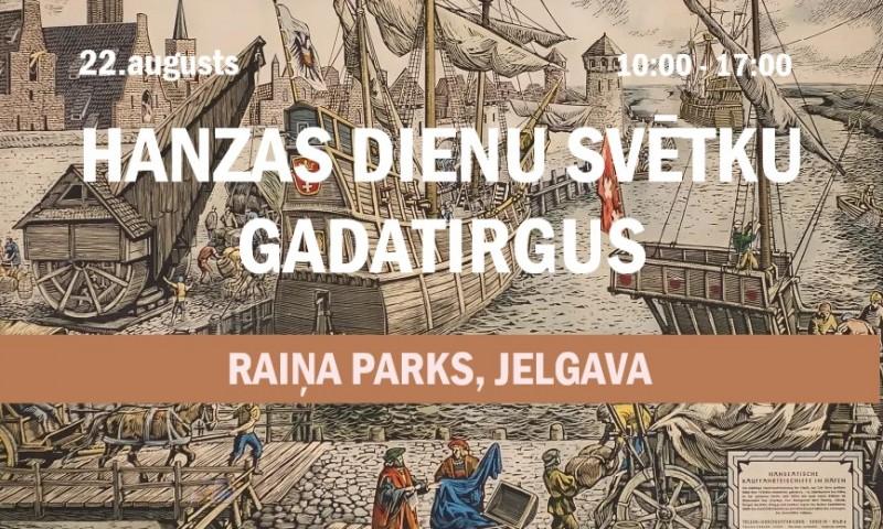HANZAS DIENU SVĒTKU GADATIRGUS JELGAVĀ